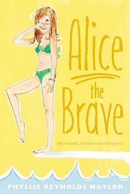 Alice the Brave By Naylor, Phyllis Reynolds