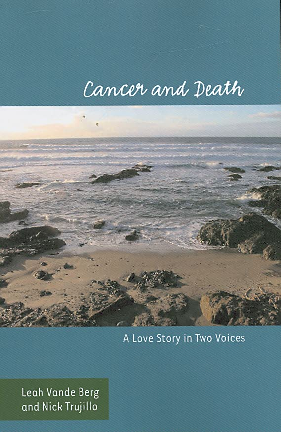 Cancer and Death By Vande Berg, Leah R./ Trujillo, Nick